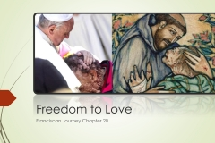 Franciscan Journey Chpt 20 -Freedom to Love_1