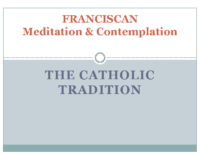 Franciscan Prayer – Meditation Contemplation